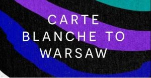 Carte Blanche To Warsaw
