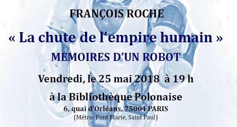 Conférence le 25 mai à la Bibliothèque Polonaise – «La chute de l'empire humain» mémoires d'un robot, par François Roche