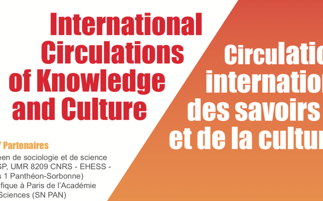 "29 & 30 octobre Colloque International: ""Circulations internationales des savoirs et de la culture""."